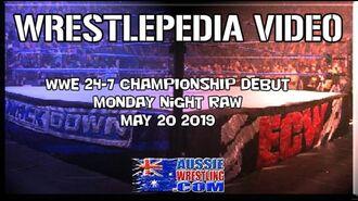 Wrestlepedia - WWE 24-7 Championship Debut - May 20 2019