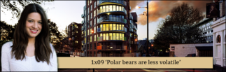 1x09 Polar bears are less volatile