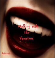 Walking with the Vampires