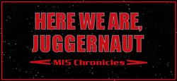 HereWeAreJuggernaut-title