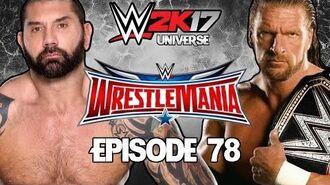 WWE 2K17 Universe - EPISODE 78 - WEEK 21 WrestleMania VI
