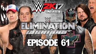 WWE 2K17 Universe EPISODE 61 - WEEK 16 Elimination Chamber 2017 Live