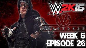 WWE 2K16 Universe - EPISODE 26 - WEEK 6 Vengeance