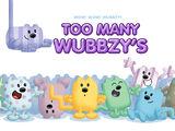 Too Many Wubbzy's