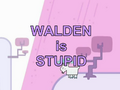 Walden is Stupid Season 1.png