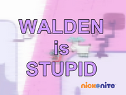 Walden is Stupid Season 2