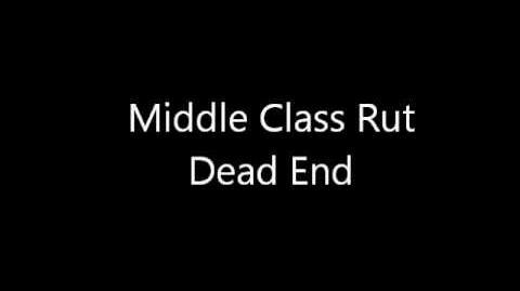 Middle Class Rut - Dead End