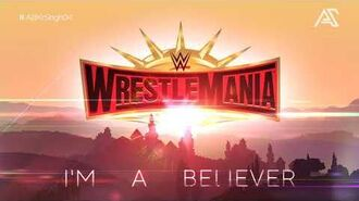 "WrestleMania 35 Alternate Theme Song - ""I'm a Believer""-1"