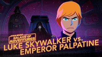 Galaxy of Adventures Luke vs. Emperor Palpatine - Rise to Evil