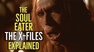 The SOUL EATER (The X Files) EXPLAINED
