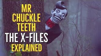 Mr CHUCKLE TEETH (The X-Files) EXPLAINED
