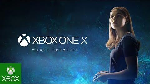 Xbox One X – E3 2017 – World Premiere 4K Trailer