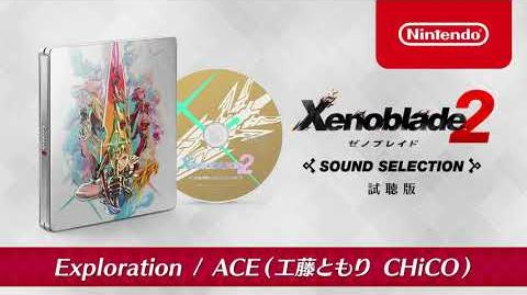 Xenoblade Chronicles 2 (Switch) - Exploration (ACE) Sound Selection Preview 1