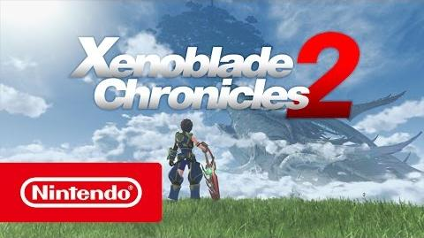 Xenoblade Chronicles 2 - Tráiler de Nintendo Switch