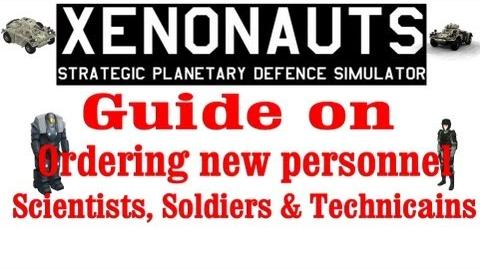 Xenonauts tutorial - Guide on how to order personnel (Scientists, Soldiers & Technicains)