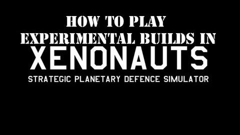 "Xenonauts How to play ""Experimental Builds"""
