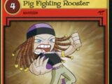 Pig Fighting Rooster
