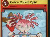 Cobra Coiled Tight