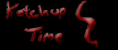 Ketchup time chronosdragon
