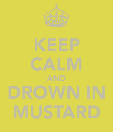 Keep-calm-and-drown-in-mustard