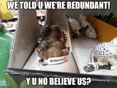 Redundantotters