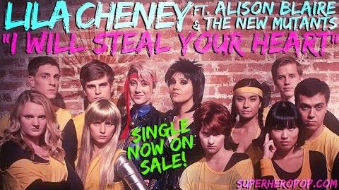 "LILA CHENEY ft. DAZZLER & The NEW MUTANTS - ""I Will Steal Your Heart!"""