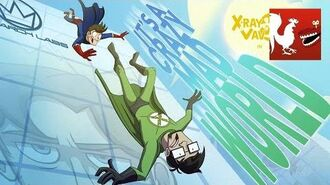 X-Ray & Vav- It's a Crazy Mad World - Season 2, Episode 6