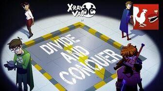 X-Ray & Vav Divide & Conquer - Season 2, Episode 8-0
