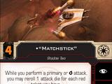 """""""Matchstick"""""""