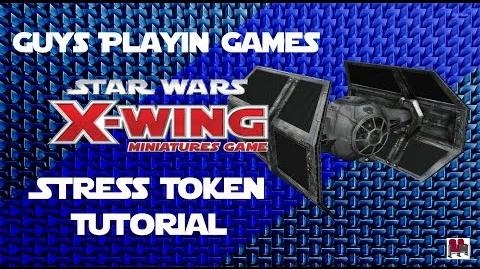 FFG- Star Wars- X-Wing Miniatures Tutorial - Dealing with Stress