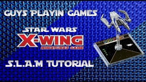 FFG- Star Wars- X-Wing Miniatures Tutorial - SLAM