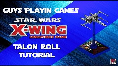 Star Wars X-Wing Miniatures Tutorial - Talon Roll