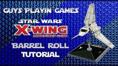 FFG- Star Wars- X-Wing Miniatures Tutorial - Barrel Rolling
