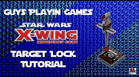 FFG- Star Wars- X-Wing Miniatures Tutorial - Using Target Locks