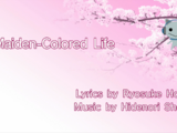 Maiden-Colored Life