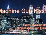 Machine Gun Kiss