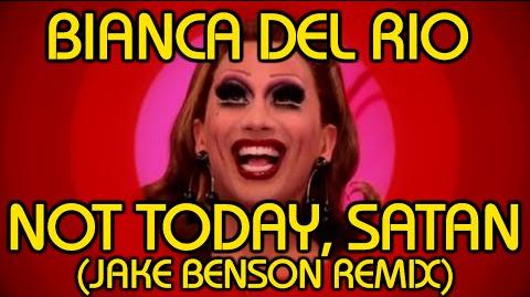 Bianca Del Rio - Not Today, Satan (Jake Benson Remix)-0