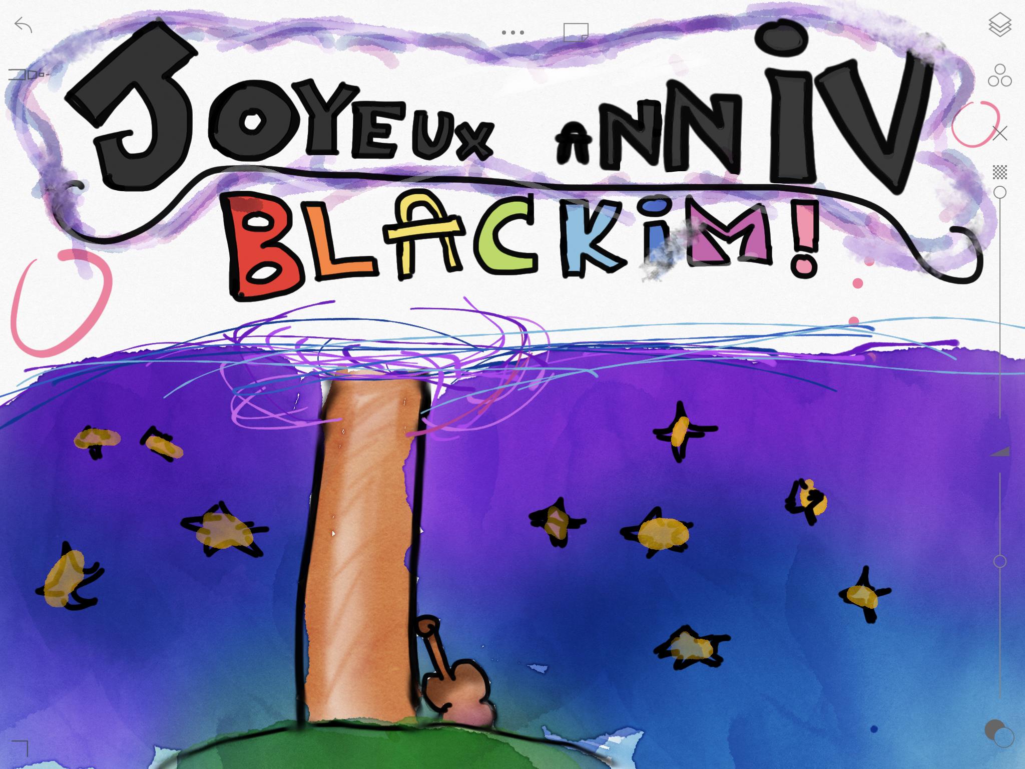 Bon anniversaire Blackim!