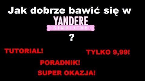 Jak dobrze bawić się w Yandere Simulator? TUTORIAL!!! (PL)