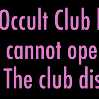 The Occult Club closing if the Occult Leader goes missing.