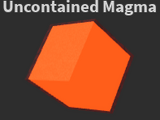 Uncontained Magma