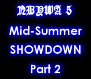 NBYWA 5 Mid-Summer Showdown Part 2 Logo Small