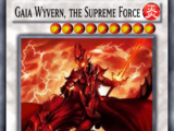 Gaia Wyvern, the Supreme Force