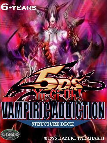 Structure Deck: Vampiric Addiction | Yu-Gi-Oh Card Maker