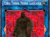 Cyber Terror Morris Sasquatch