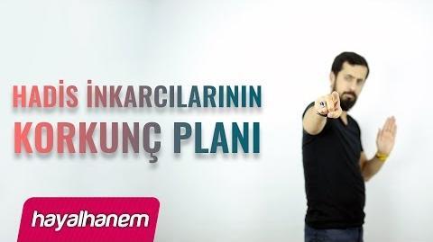 Hadis İnkarcılarının Korkunç Planı - Mehmet Yıldız