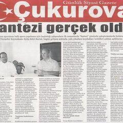 Ekim 2009 Çukurova gazetesi Haberi.Fantazi gerçek oldu.