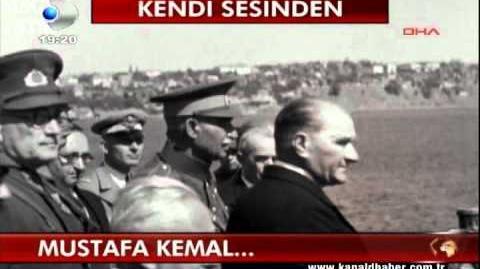 Atatürk'ün Gerçek Sesi ve Yepyeni Görüntüleri!!