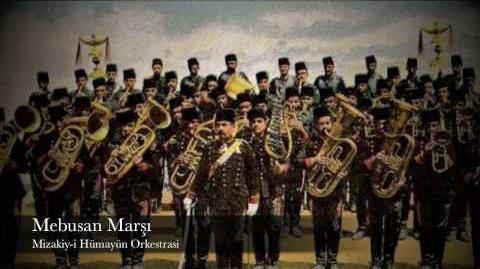 Mebusan Marşı - Mizakiy-i Hümayün Orkestrasi