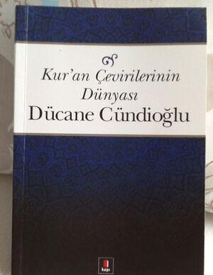 Kur'an çevirileri dünyası dücane cündioğlu